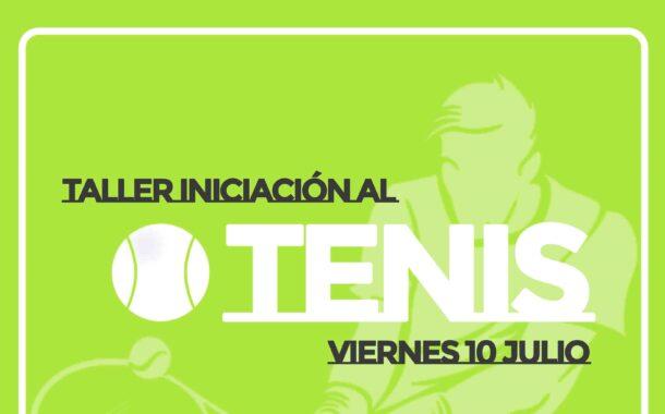 Taller iniciación al Tenis - Viernes 10 de Julio