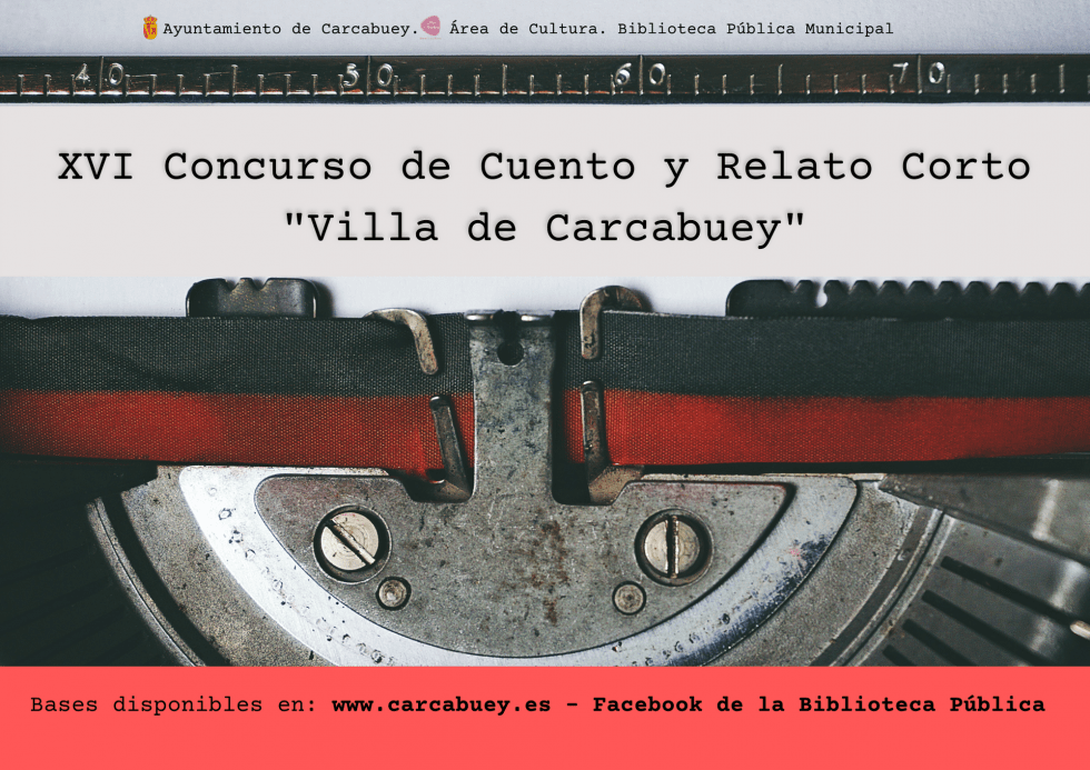 """XVI Concurso de Cuento y Relato Corto """"Villa de Carcabuey"""""""