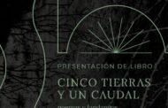 """Presentación del libro """"Cinco tierras y un caudal"""""""